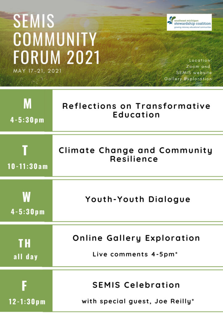 Monday, 4 - 5:30pm — Reflections on Transformative Education | Tuesday, 10 - 11:30am — Climate Change and Community Resilience Student Presentations | Wednesday, 4 - 5:30pm — Present & Future Reflections Student Fishbowl | Thursday — Explore online gallery stories on your own, live comments 4 - 5pm | Friday, 12 - 1:30pm — Celebration with special guest, Joe Reilly
